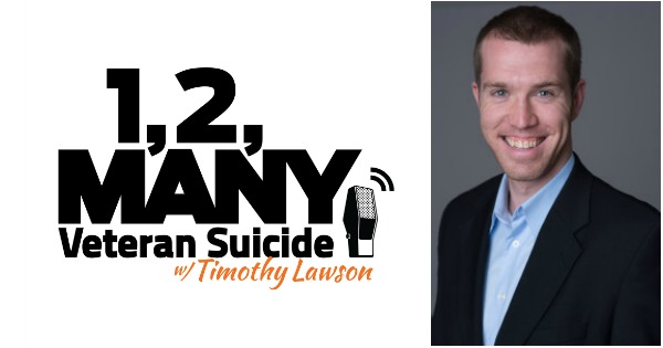 044 - Tim Lawson founder of the 1,2 Many Veteran Suicide Project