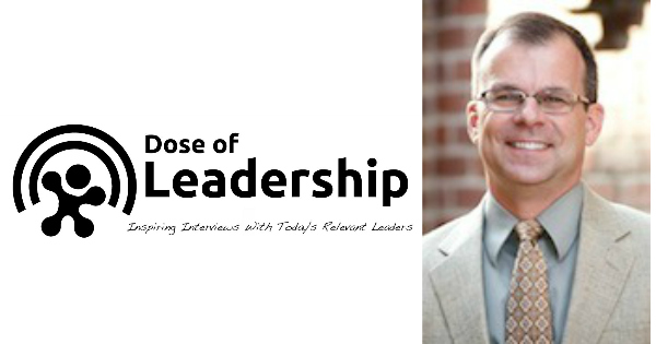 010 - Richard Rierson host of Dose of Leadership Podcast
