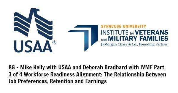88 - Mike Kelly with USAA and Deborah Bradbard with IVMF on the Workforce Readiness Briefs